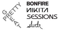 Pretty Great | Bonfire, Nikita, Sessions & SLVDR